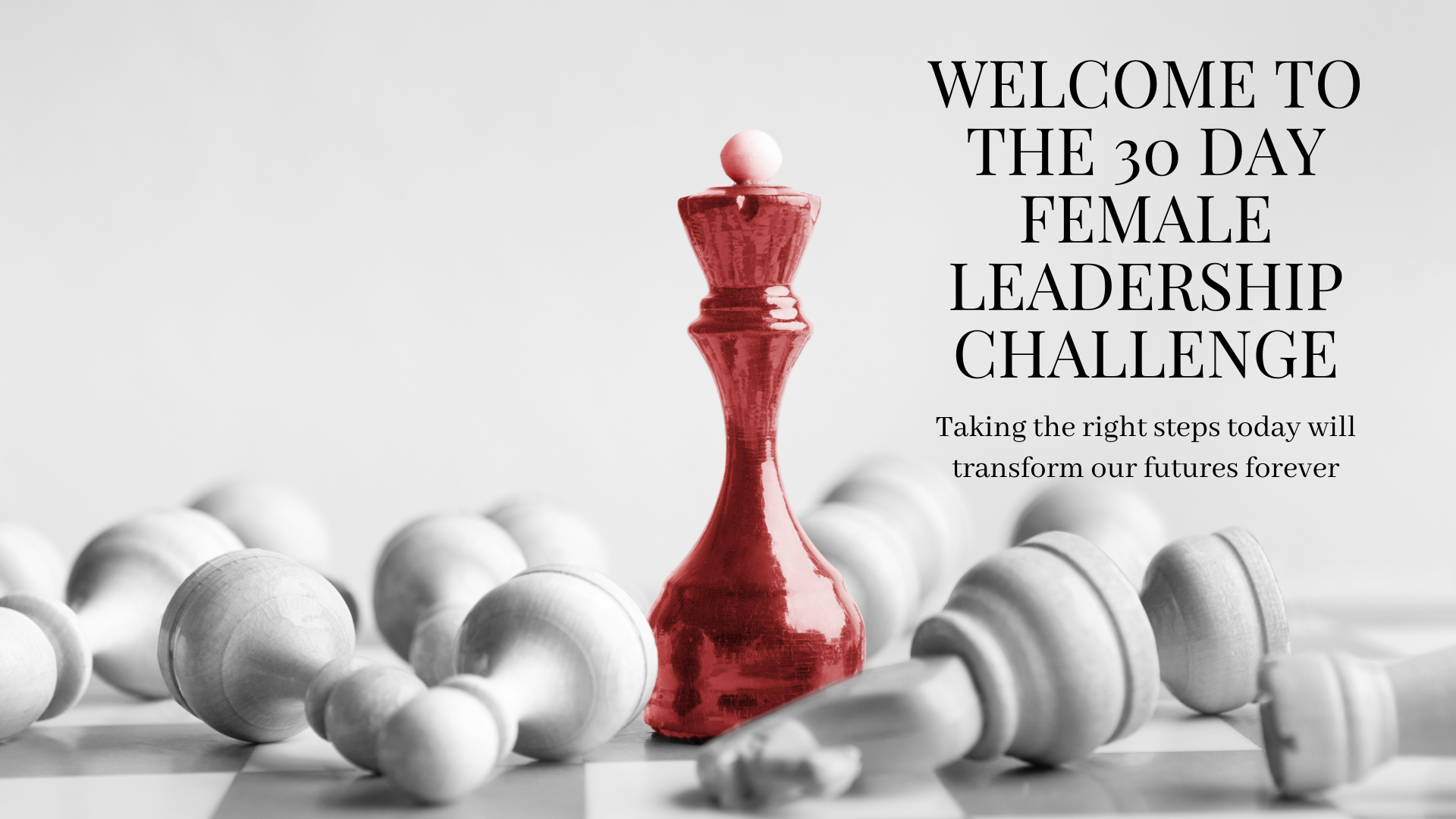 Day 1 Welcome to the 30 day Female Leadership Challenge